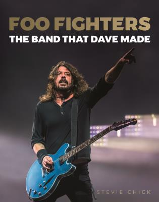 Cover image for the book Foo Fighters: The Band That Dave Made