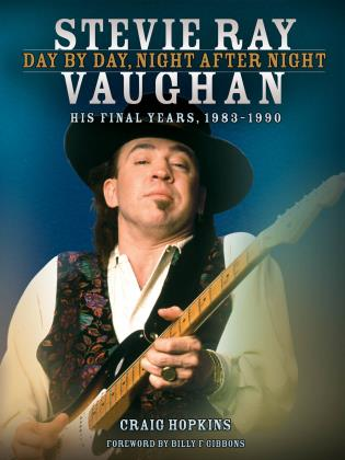 Cover image for the book Stevie Ray Vaughan: Day by Day, Night After Night: His Final Years, 1983-1990