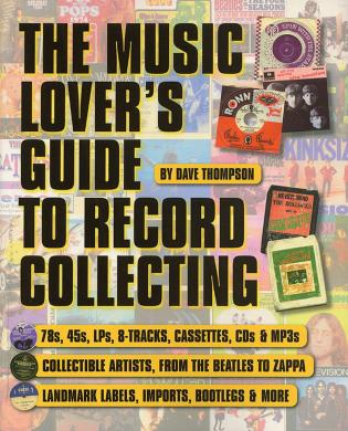 The Music Lover's Guide to Record Collecting - 9781617744921
