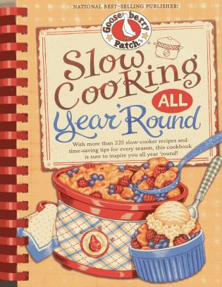 Cover image for the book Slow Cooking All Year 'Round: More than 225 of our favorite recipes for the slow cooker, plus time-saving tricks & tips for everyone's favorite kitchen helper!