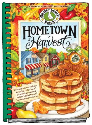 Cover image for the book Hometown Harvest: Celebrate harvest in your hometown with hearty recipes, inspiring tips and warm fall memories!