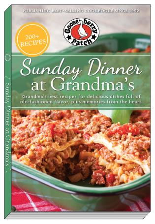 Cover image for the book Sunday Dinner at Grandma's: Grandma's Best Recipes for Delicious Dishes Full of Old-Fashioned Flavor, Plus Memories From the Heart