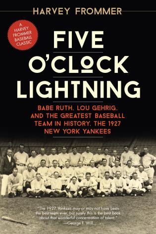 Cover image for the book Five O'Clock Lightning: Babe Ruth, Lou Gehrig, and the Greatest Baseball Team in History, the 1927 New York Yankees