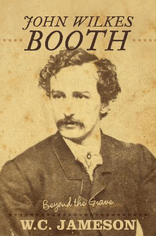 Cover image for the book John Wilkes Booth: Beyond the Grave