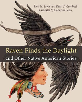 Cover image for the book Raven Finds the Daylight and Other Native American Stories