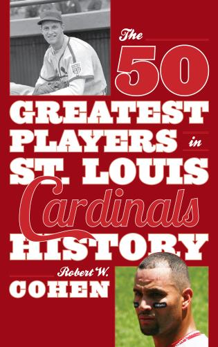 Cover image for the book The 50 Greatest Players in St. Louis Cardinals History