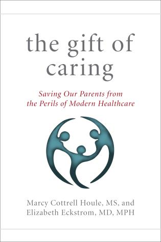 Cover image for the book The Gift of Caring: Saving Our Parents from the Perils of Modern Healthcare