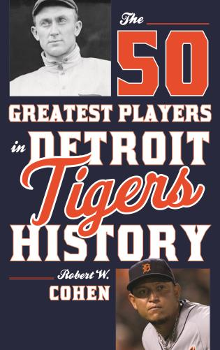 Cover image for the book The 50 Greatest Players in Detroit Tigers History