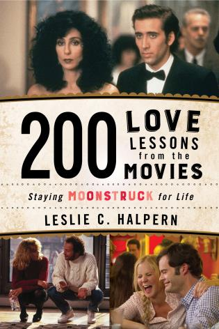 Cover image for the book 200 Love Lessons from the Movies: Staying Moonstruck for Life