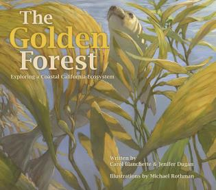 Cover image for the book The Golden Forest: Exploring a Coastal California Ecosystem