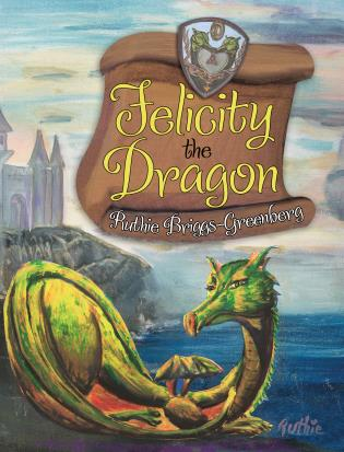 Cover image for the book Felicity the Dragon: Enhanced eBook with Audio Narration
