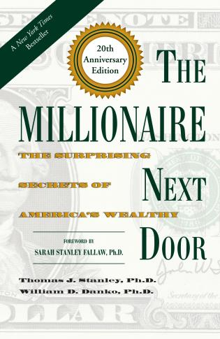 Cover image for the book The Millionaire Next Door: The Surprising Secrets of America's Wealthy, Twentieth Anniversary Edition