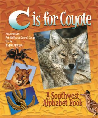 Cover image for the book C is for Coyote: A Southwest Alphabet Book