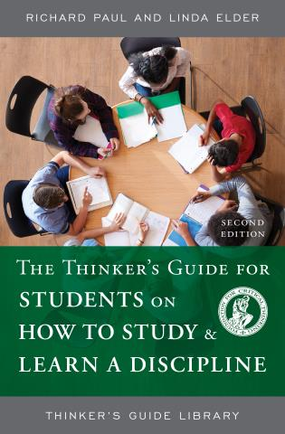 Cover image for the book The Thinker's Guide for Students on How to Study & Learn a Discipline, Second Edition