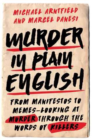 Cover image for the book Murder in Plain English: From Manifestos to Memes--Looking at Murder through the Words of Killers