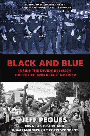 Cover image for the book Black and Blue: Inside the Divide between the Police and Black America