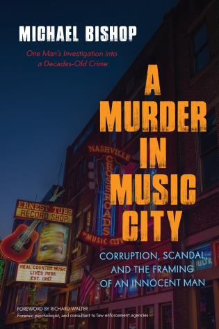 Cover image for the book A Murder in Music City: Corruption, Scandal, and the Framing of an Innocent Man