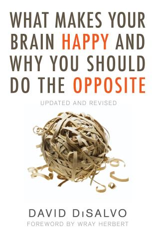 Cover image for the book What Makes Your Brain Happy and Why You Should Do the Opposite: Updated and Revised