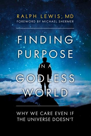 Cover image for the book Finding Purpose in a Godless World: Why We Care Even If the Universe Doesn't