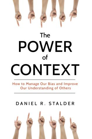 Cover image for the book The Power of Context: How to Manage Our Bias and Improve Our Understanding of Others