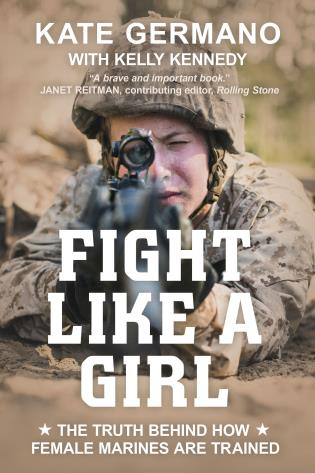 Cover image for the book Fight Like a Girl: The Truth Behind How Female Marines Are Trained