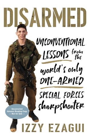 Cover image for the book Disarmed: Unconventional Lessons from the World's Only One-Armed Special ForcesSharpshooter