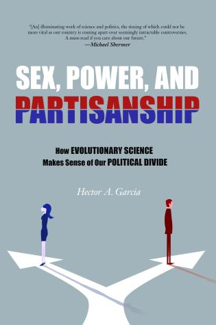 Cover image for the book Sex, Power, and Partisanship: How Evolutionary Science Makes Sense of Our Political Divide