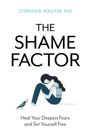 Cover image for the book The Shame Factor: Heal Your Deepest Fears and Set Yourself Free