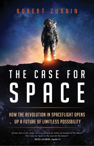 Cover image for the book The Case for Space: How the Revolution in Spaceflight Opens Up a Future of Limitless Possibility