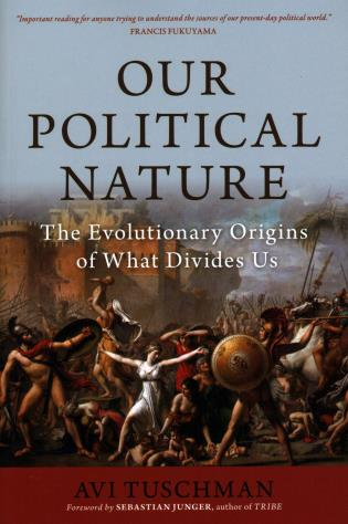 Cover image for the book Our Political Nature: The Evolutionary Origins of What Divides Us