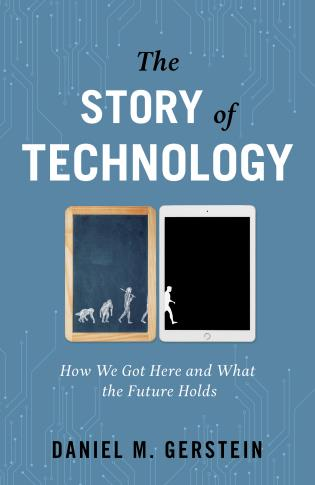 Cover image for the book The Story of Technology: How We Got Here and What the Future Holds