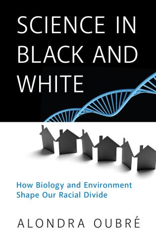 Cover image for the book Science in Black and White: How Biology and Environment Shape Our Racial Divide