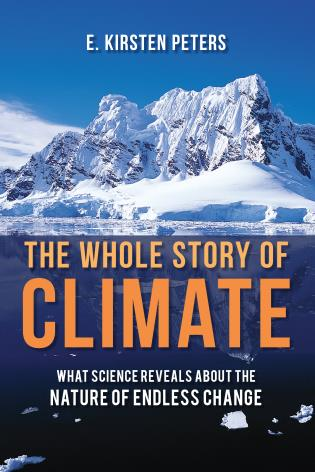 Cover image for the book The Whole Story of Climate: What Science Reveals About the Nature of Endless Change