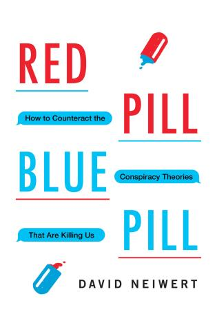 Cover image for the book Red Pill, Blue Pill: How to Counteract the Conspiracy Theories That Are Killing Us