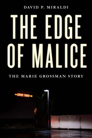 Cover image for the book The Edge of Malice: The Marie Grossman Story