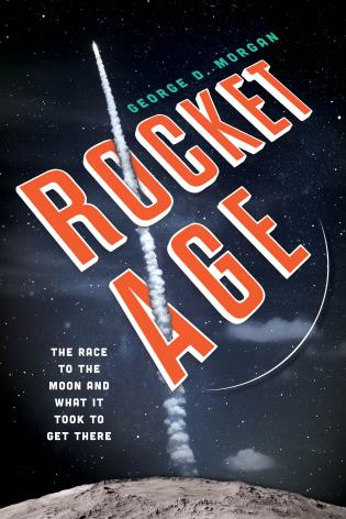 Cover image for the book Rocket Age: The Race to the Moon and What It Took to Get There