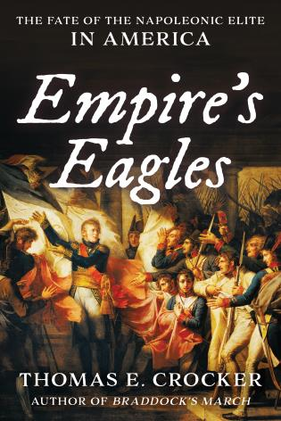 Cover image for the book Empire's Eagles: The Fate of the Napoleonic Elite in America