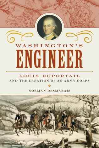 Cover image for the book Washington's Engineer: Louis Duportail and the Creation of an Army Corps