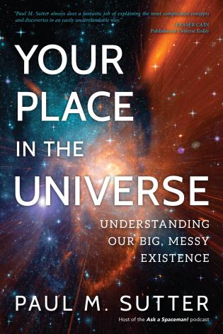 Cover image for the book Your Place in the Universe: Understanding Our Big, Messy Existence