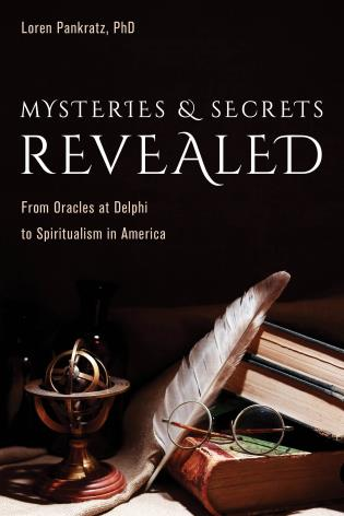 Cover image for the book Mysteries and Secrets Revealed: From Oracles at Delphi to Spiritualism in America