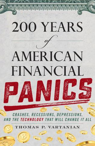 Cover image for the book 200 Years of American Financial Panics: Crashes, Recessions, Depressions, and the Technology that Will Change it All