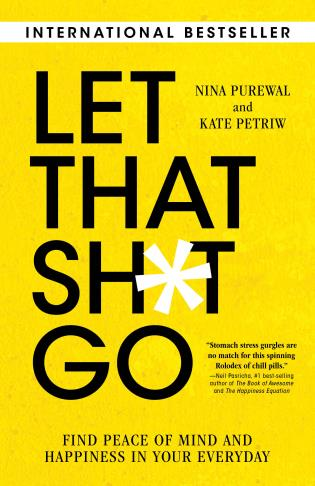 Cover image for the book Let That Sh*t Go: Find Peace of Mind and Happiness in Your Everyday