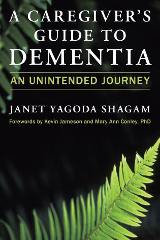 Cover image for the book A Caregiver's Guide to Dementia: An Unintended Journey