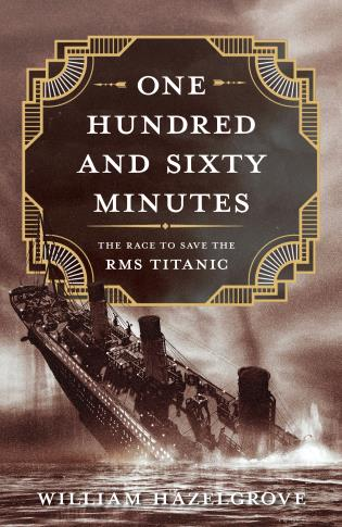 Cover image for the book One Hundred and Sixty Minutes: The Race to Save the RMS Titanic
