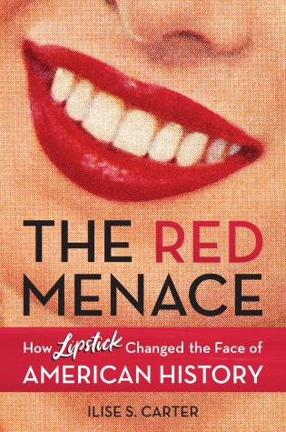 Cover image for the book The Red Menace: How Lipstick Changed the Face of American History