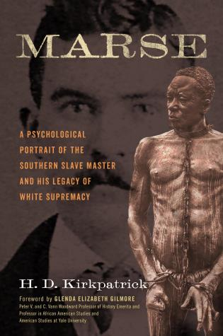 Cover image for the book Marse: A Psychological Portrait of the Southern Slave Master and His Legacy of White Supremacy