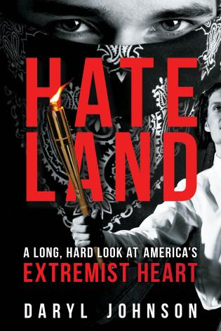 Cover image for the book Hateland: A Long, Hard Look at America's Extremist Heart