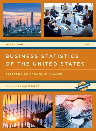 Cover image for the book Business Statistics of the United States 2021: Patterns of Economic Change, 26th Edition