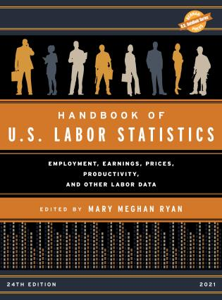 Cover image for the book Handbook of U.S. Labor Statistics 2021: Employment, Earnings, Prices, Productivity, and Other Labor Data, 24th Edition