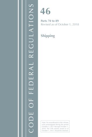 Cover image for the book Code of Federal Regulations, Title 46 Shipping 70-89, Revised as of October 1, 2018
